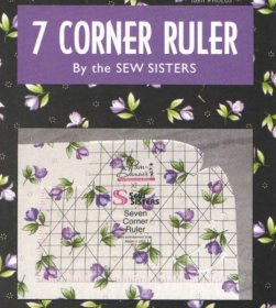 7 Corner Ruler by the Sew Sisters
