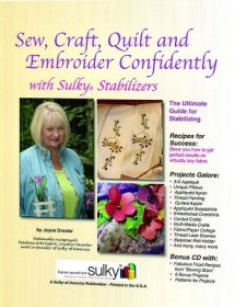 Sew, Craft, Quilt & Embroider Confidently with Sulky ® Stabilizers