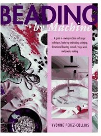 Beading by Machine by Yvonne Perez-Collins