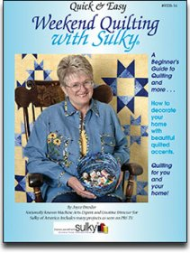 Quick & Easy Weekend Quilting with Sulky® by Joyce Drexler