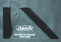 Westalee STG - Square in a Square Trim Guide