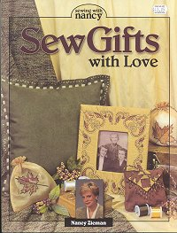 Sew Gifts with Love by Nancy Zieman